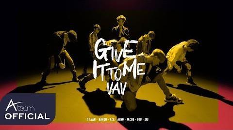 VAV(브이에이브이) 'Give It To Me' Performance Video