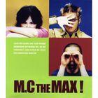 M.C The Max!