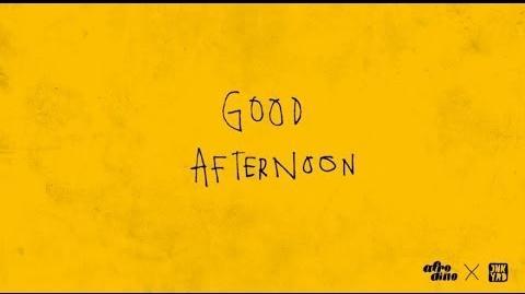 AFRODINO x JNKYRD - GOOD AFTERNOON (아프로디노 x 정크야드 - 굿 애프터눈)