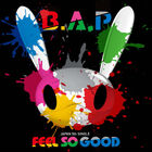 B.A.P - FEEL SO GOOD