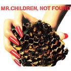Mr.Children - NOT FOUND-CD
