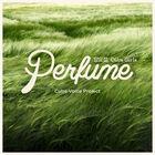 Perfume yo..