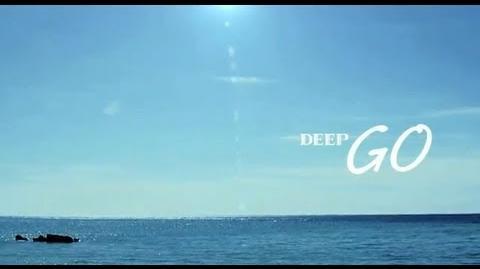DEEP GO(Short ver