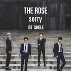 The Rose 1st Single 'Sorry'