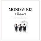 Monday Kiz - Unfinished