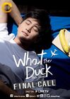 What the Duck Final Call-1