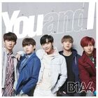 B1A4 You and I