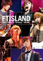 "FTISLAND Hall Tour 2010 ""So today..."" Encore"