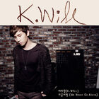 K-Will - We Never Go Alone