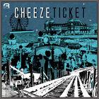 Ticket-CHEEZE