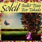 Bullet Train - Soleil-CD