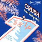 Crush & Han Sang Won - SKIP