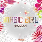 A.cian - Magic Girl