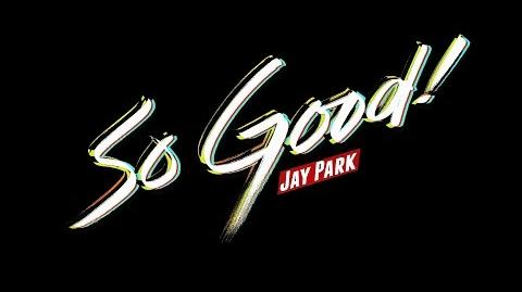 박재범 Jay Park - So Good Official Music Video AOMG