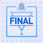 PRODUCE 101 - Final