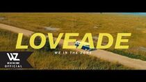 WE IN THE ZONE(위인더존) 'LOVEADE' OFFICIAL M V
