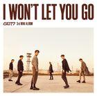 GOT7 3er Mini Album 'I WON'T LET YOU GO'