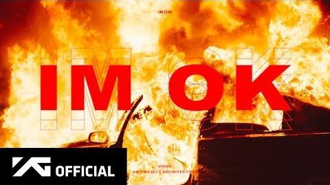 IKON - 'I'M OK' M V