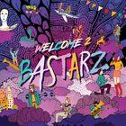BASTARZ - WELCOME 2 BASTARZ