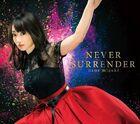 Mizuki Nana - NEVER SURRENDER-CD