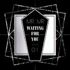 Mr-mr-waiting-for-you