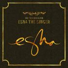 ESNa - eSNa The Singer