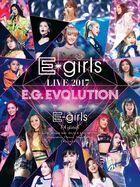 EGirls - E-girls LIVE 2017 ~E.G.EVOLUTION~