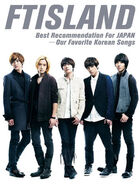 FTISLAND Best Recomendation formato JAPAN - Our Favorite Korean Songs