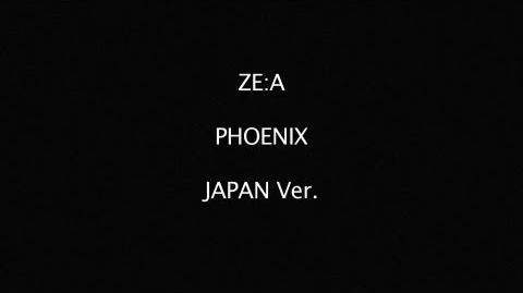 ZE A - PHOENIX (Japanese Full Ver