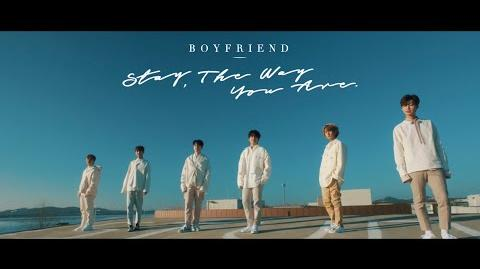 BOYFRIEND 「Stay The Way You Are」M V