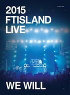 2015 FTISLAND Live 'We Will'