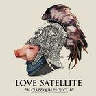 Clazziquai - Love Satellite