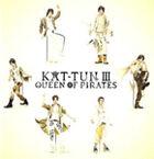 KAT-TUN III Queen of pirates