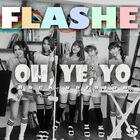 Flashe - Oh, Ye, Yo (Rock ver.)