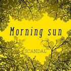 SCANDAL - Morning sun