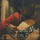 Jung Ji Chan - One Man