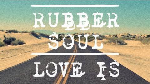 RubberSoul - Love Is