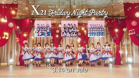 X21 「Friday Night Party」MUSIC VIDEO