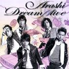 Arashi - Dream A live