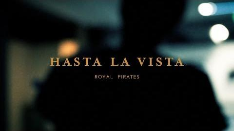 로열 파이럿츠 Royal Pirates - Hasta la Vista MV