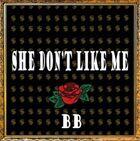BB-She dont like me