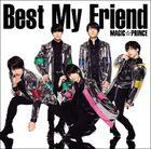 MAG!C☆PRINCE . Best My Friend-CD