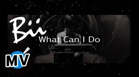 畢書盡 Bii - What can I do