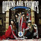 SCANDAL - Queens are trumps -Kirifuda wa Queen-