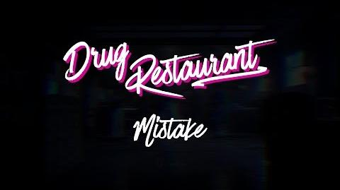 Drug Restaurant - Mistake