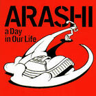 Arashi - a Day in Our Life