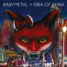 BABYMETAL X KIBA OF AKIBA - NORMAL