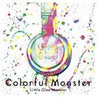 Little Glee Monster - Colorful Monster