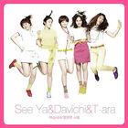 SeeYa, Davichi & T-Ara (JiYeon) - Single
