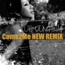 Come2Me NEW REMIX